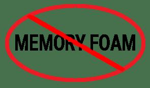 No Memory Foam